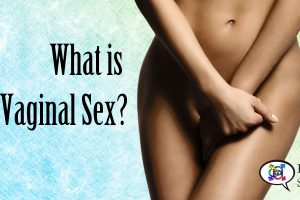 what-is-vaginal-sex