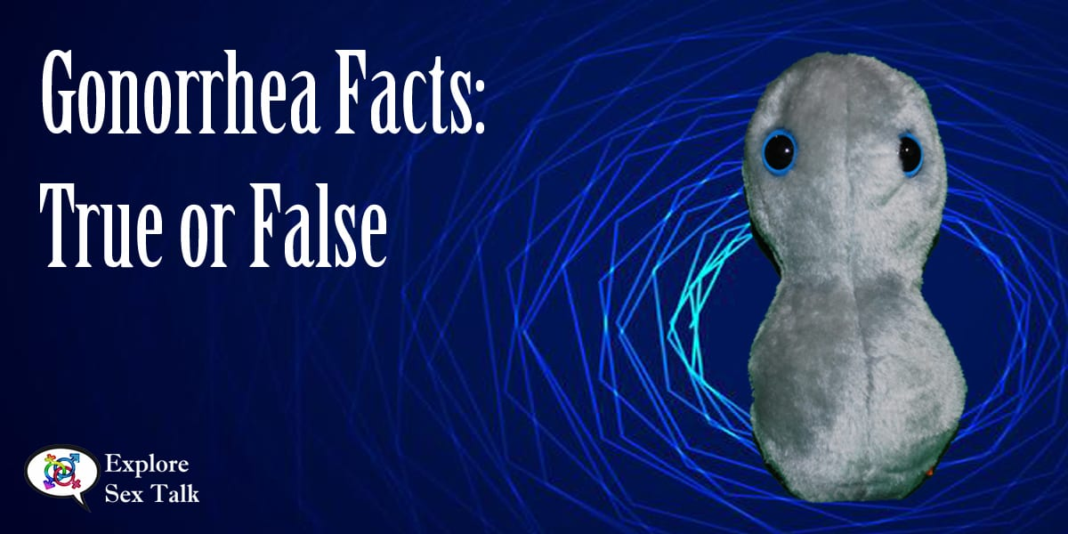 gonorrhea facts true or false