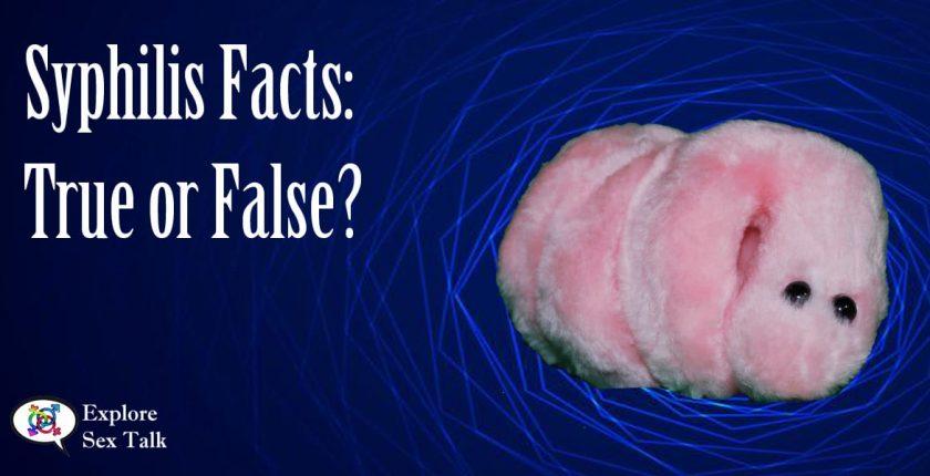 Syphilis facts true or false