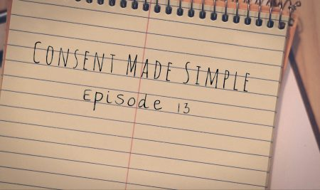 Consent Made Simple: Episode 13
