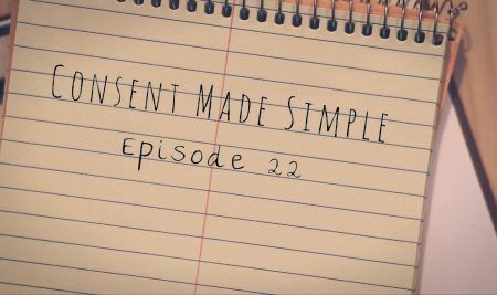 Consent Made Simple: Episode 22