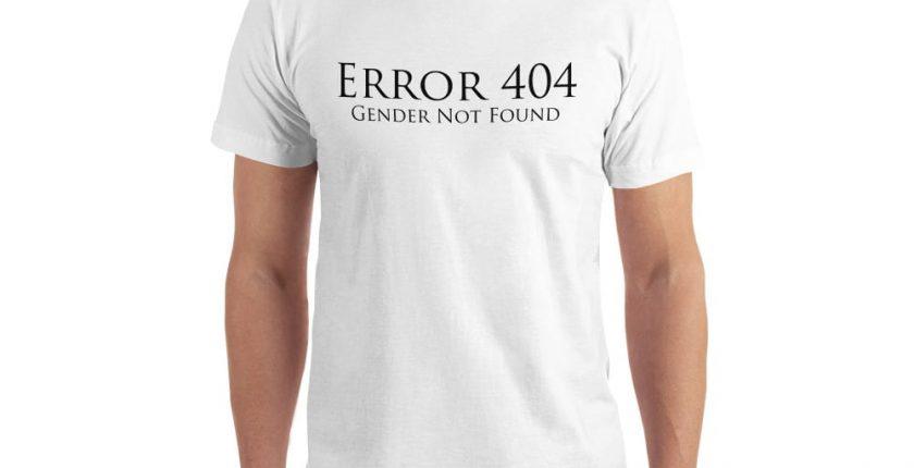 white error 404 gender not found unisex tshirt