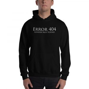 black error 404 gender not found unisex hoodie