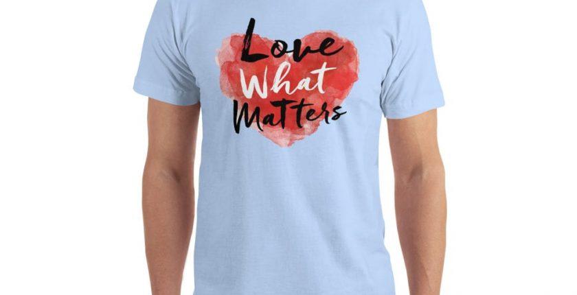 love what matters shirt light blue
