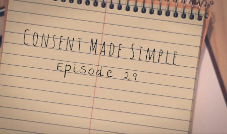 Consent Made Simple: Episode 29