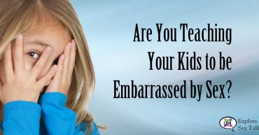 are you teaching your kids to be embarrassed by sex