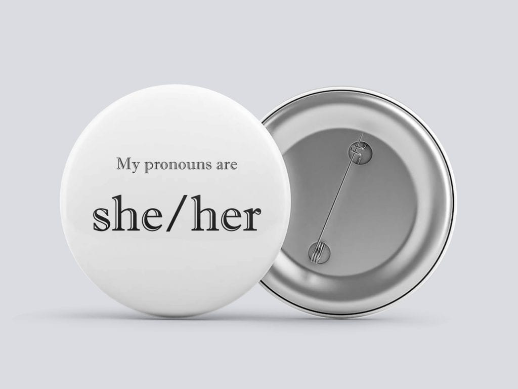 white she/her gender pronoun button by Explore Sex Talk