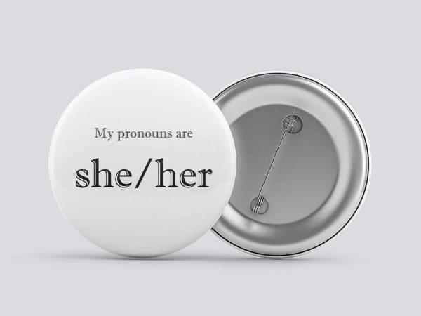 white she/her gender pronoun button by Explore Sex Talk