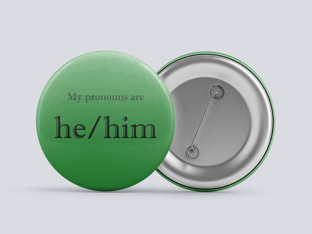 green he/him gender pronoun button by Explore Sex Talk