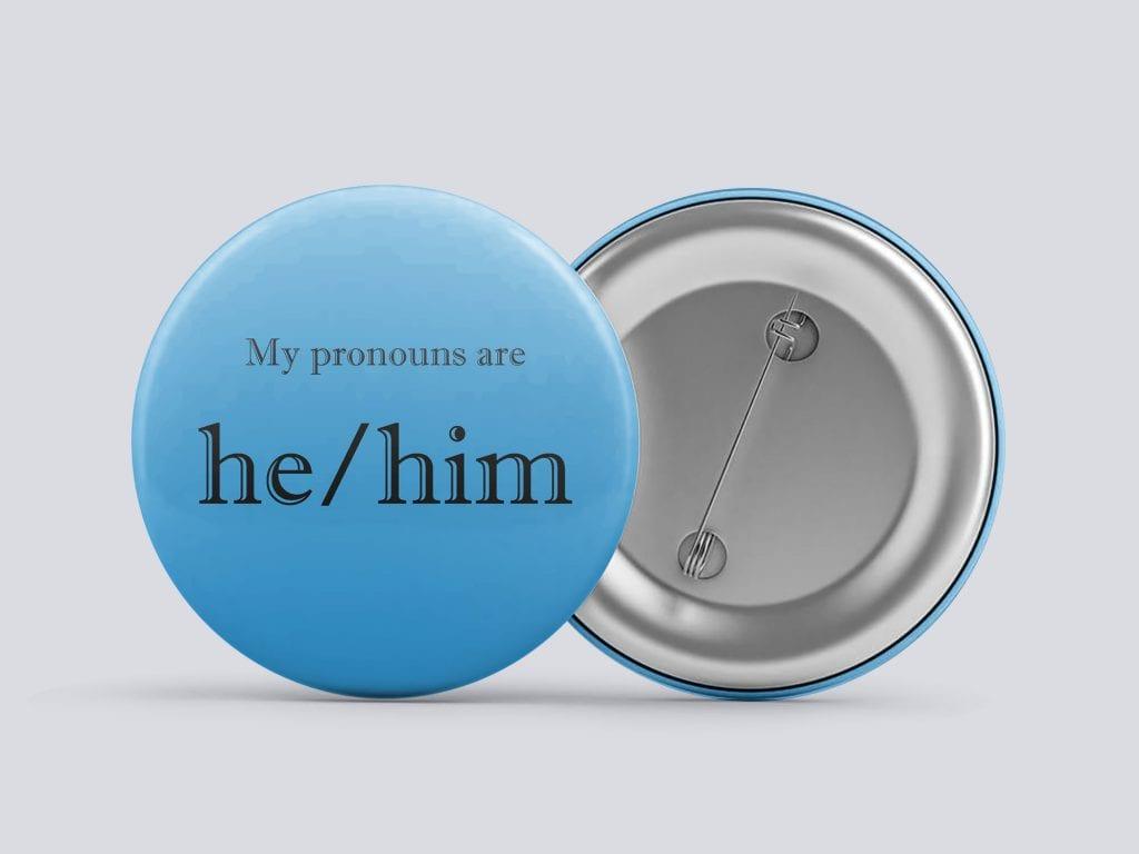 light blue he/him gender pronoun button by Explore Sex Talk