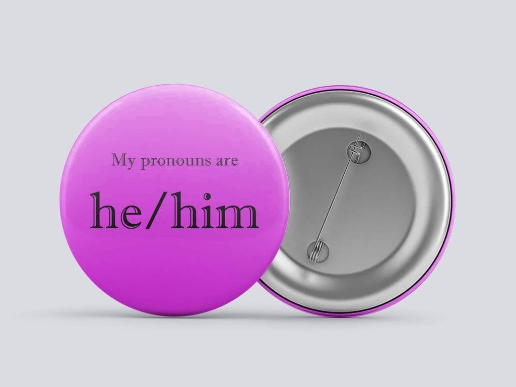 pink he/him gender pronoun button by Explore Sex Talk
