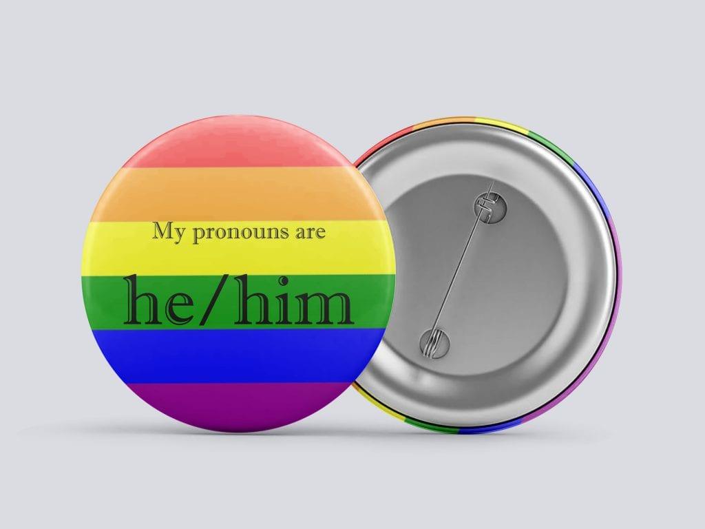rainbow he/him gender pronoun button by Explore Sex Talk