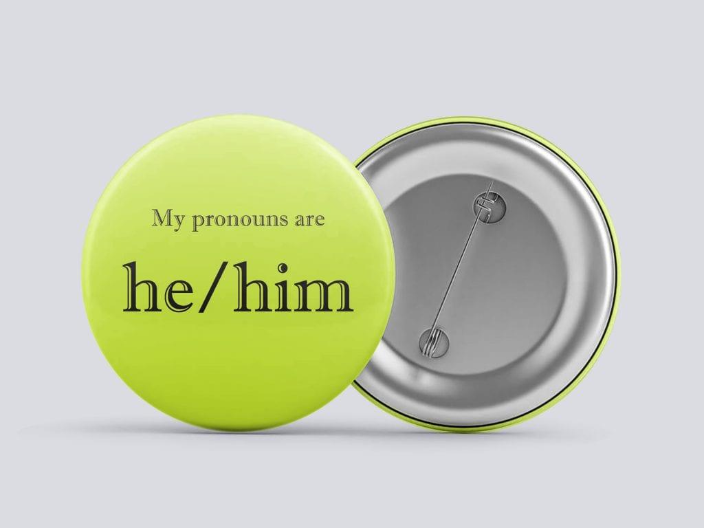 yellow he/him gender pronoun button by Explore Sex Talk