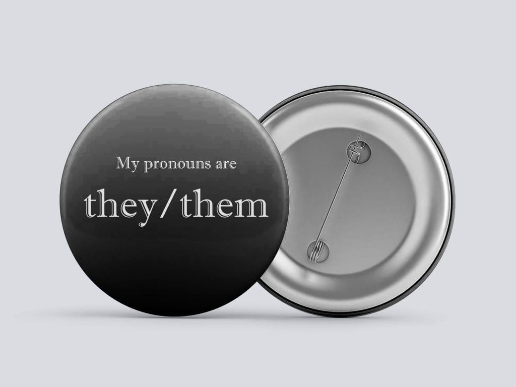 black they/them gender pronoun button by Explore Sex Talk
