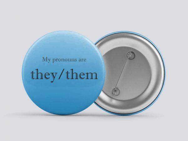blue they/them gender pronoun button by Explore Sex Talk