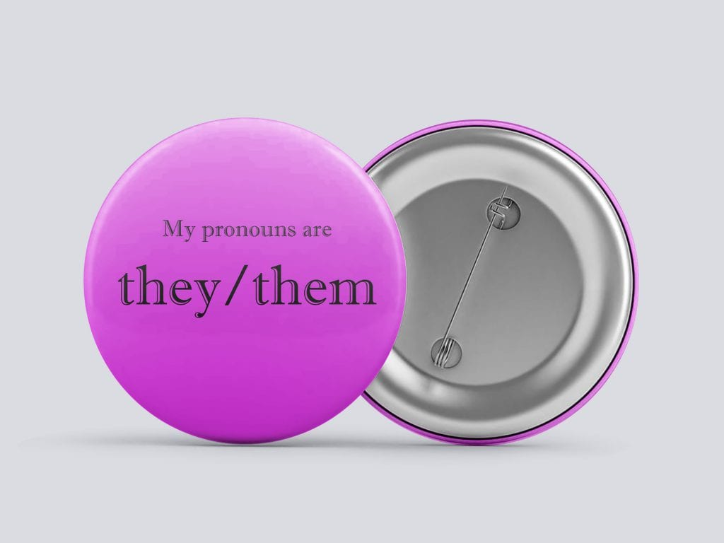 pink they/them gender pronoun button by Explore Sex Talk