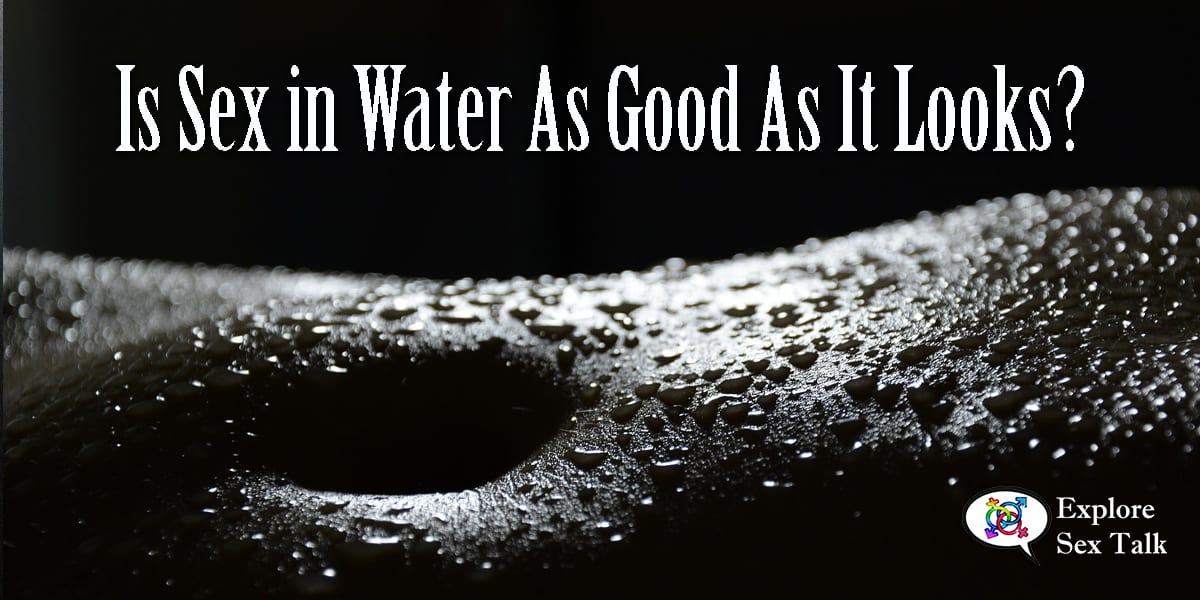 is sex in water good?