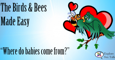 birds and bees made easy where do babies come from