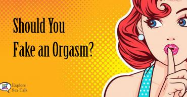 should you fake an orgasm