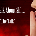Let's Talk about Shh... Having the talk