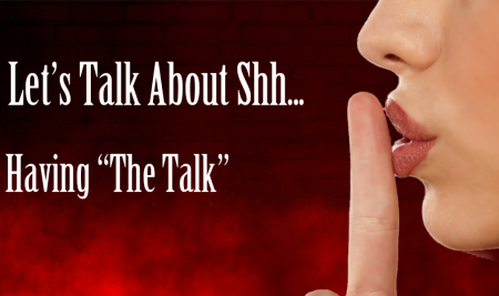 """Lets Talk About Shh… Having """"The Talk"""""""