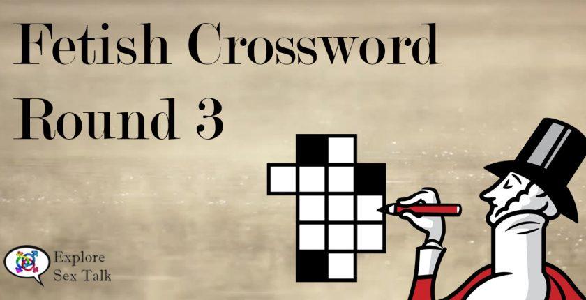 fetish crossword round 3