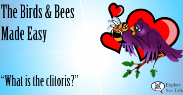 birds and bees made easy covers what is the clitoris